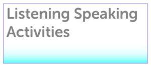 Listening & Speaking Activities