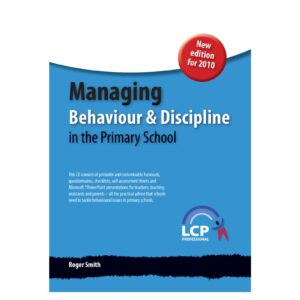 lcp managing behaviour and discipline in the primary school
