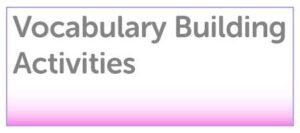 Vocabulary Building Activities