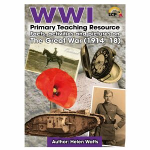 lcp ww1 primary teaching resource the great war 1914 18